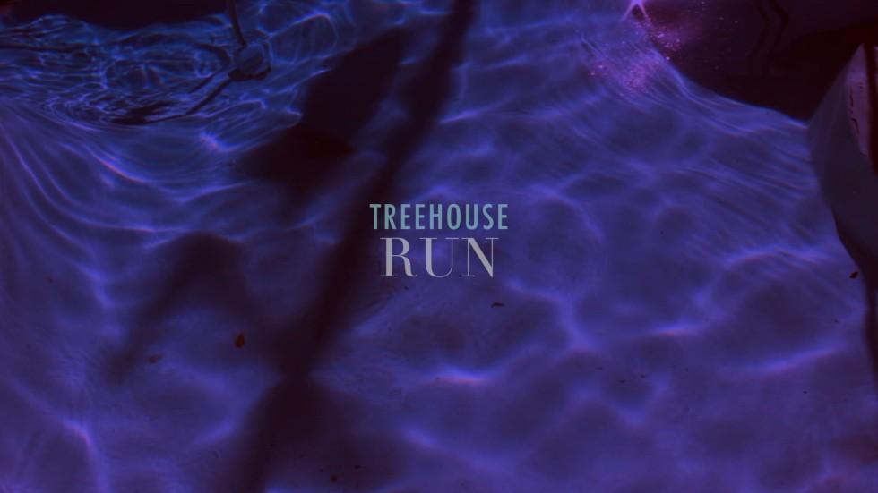 TreeHouse - RUN